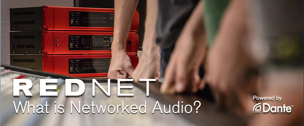 RedNet - What is Networked Audio